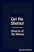 Get Ha-Shemot - Divorce of the Names