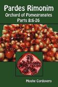 Pardes Rimonim - Orchard of Pomegranates - Parts 8