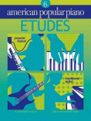 American Popular Piano, Etudes Level 6