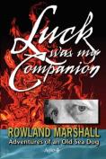 Luck Was My Companion