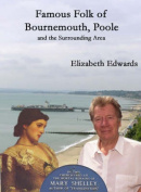 Famous Folk of Bournemouth, Poole and the Surrounding Area