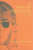 The English Warrior from the Earliest Times Till 1066