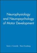 The Neurophysiology and Neuropsychology of Motor Development (Clinics in Developmental Medicine