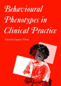Behavioural Phenotypes in Clinical Practice