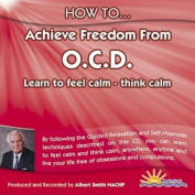 How to Achieve Freedom from OCD [Audio]