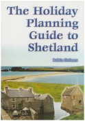 The Holiday Planning Guide to Shetland