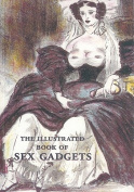 The Illustrated Book of Sex Gadgets