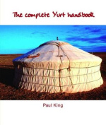 The Complete Yurt Handbook