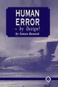 Human Error: By Design?