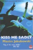 Kiss Me Sadly