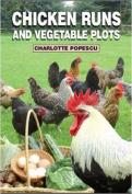 Chicken Runs and Vegetable Plots