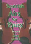 Scottish Airs for Pairs