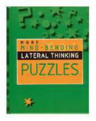 More Mind-bending Lateral Thinking Puzzles