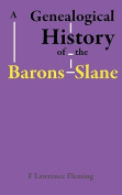 A Genealogical History of the Barons Slane