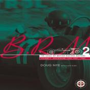 BRM: The Saga of British Racing Motors