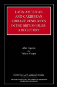 Latin American and Caribbean Library Resources in the British Isles