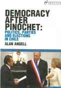 Democracy After Pinochet