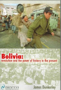 Bolivia: Revolution and the Power of History in the Present