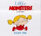 Sulky Sue (Little Monsters S.)