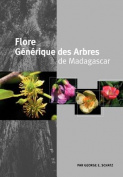 Flore Generique Des Arbres de Madagascar [FRE]