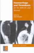 Haemorrhage and Thrombosis for the MRCOG and Beyond