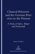 Classical Rhetoric and the German Poet