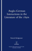 Anglo-German Interactions in the Literature of the 1890s