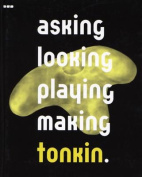 Asking, Looking, Playing, Making