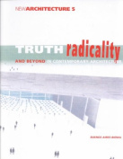 Truth, Radicality and Beyond in Contemporary Architechture