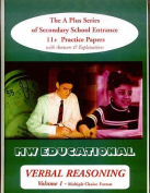 Verbal Reasoning: The A Plus Series of Secondary School Entrance 11+ Practice Papers: v.1