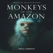 Monkeys of the Amazon