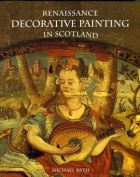 Renaissance Decorative Painting in Scotland
