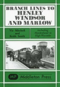 Branch Lines to Henley, Windsor and Marlow