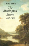 The Blessington Estate 1667-1908