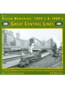 Great Central LInes: Including Nottingham Victoria to Hucknall, Annesley, Staveley and Darnell Sheds