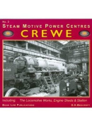 Crewe: Including the Locomotive Works, Engine Sheds and Station
