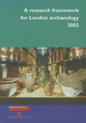 A Research Framework for London Archaeology