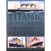 """""""Titanic"""" and Her Sisters """"Olympic"""" and """"Britannic"""""""