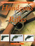 Handguns and Rifles