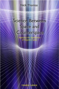 Science Between Space and Counterspace