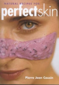 Natural Recipes for Perfect Skin
