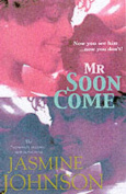 Mr Soon Come