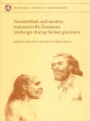 Neanderthals and Modern Humans in the European Landscape During the Last Glaciation