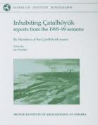 Inhabiting Catalhuyyk