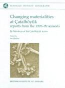 Changing Materialities at Catalhoyuk