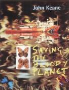 John Keane - Saving the Bloody Planet
