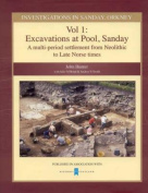 Investigations in Sanday, Orkney: A Multi-period Settlement from Neolithic to Late Norse Times