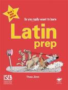 Latin Prep: A Textbook for Common Entrance