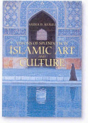 Visions of Splendour in Islamic Art and Culture