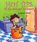 Hot Tips for the Reluctant Housewife
